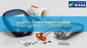 5 questions au Docteur KOUEVI Fernande – Médecin diabétologue