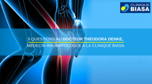 5 questions au Docteur Théodora Afiwa DENKE – Rhumatologue.